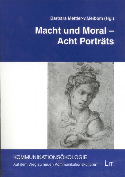 Macht und Moral - Acht Porträts