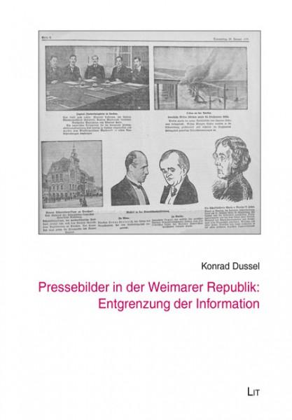 Pressebilder in der Weimarer Republik: Entgrenzung der Information