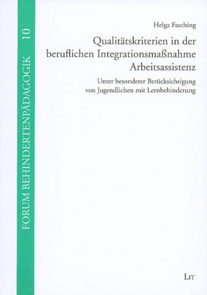 Qualitätskriterien in der beruflichen Integrationsmaßnahme Arbeitsassistenz