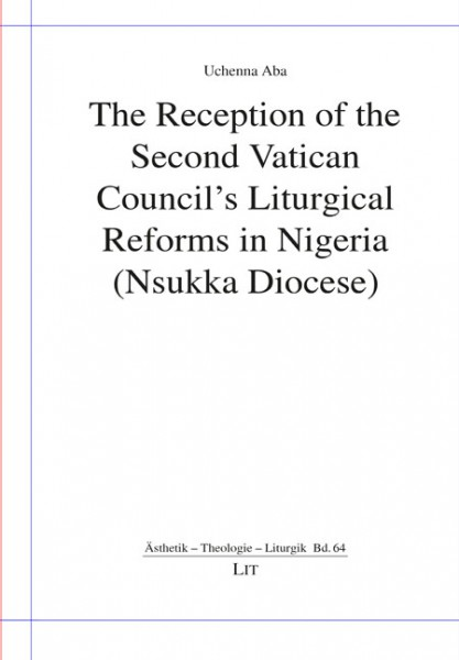 The Reception of the Second Vatican Council's Liturgical Reforms in Nigeria (Nsukka Diocese)