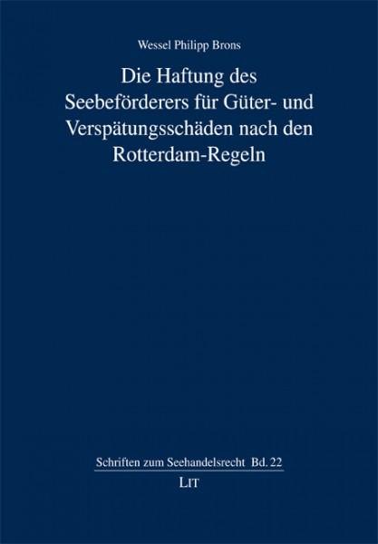 Die Haftung des Seebeförderers für Güter- und Verspätungsschäden nach den Rotterdam-Regeln
