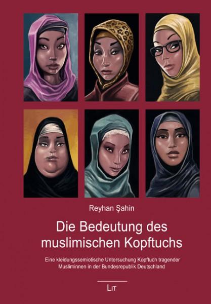 Die Bedeutung des muslimischen Kopftuchs