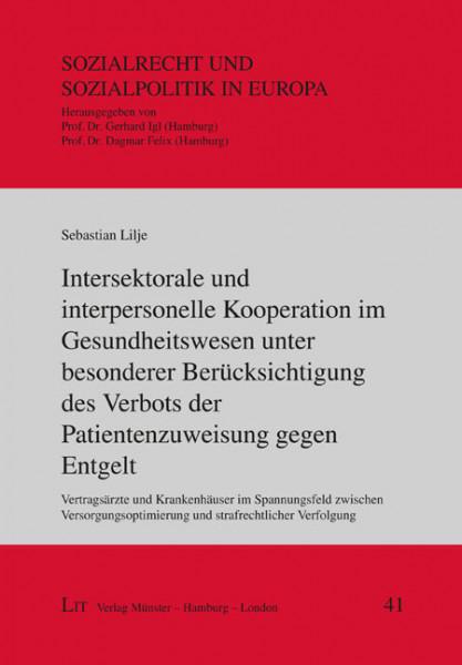 Intersektorale und interpersonelle Kooperation im Gesundheitswesen unter besonderer Berücksichtigung des Verbots der Patientenzuweisung gegen Entgelt