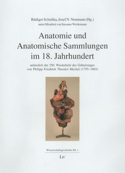 Anatomie und Anatomische Sammlungen im 18. Jahrhundert