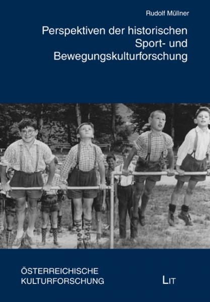 Perspektiven der historischen Sport- und Bewegungskulturforschung