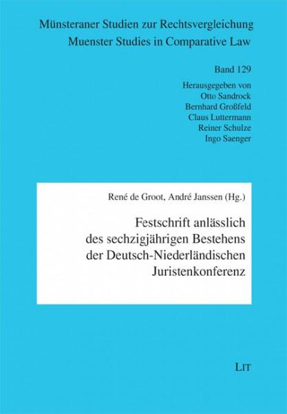 Festschrift anlässlich des sechzigjährigen Bestehens der Deutsch-Niederländischen Juristenkonferenz