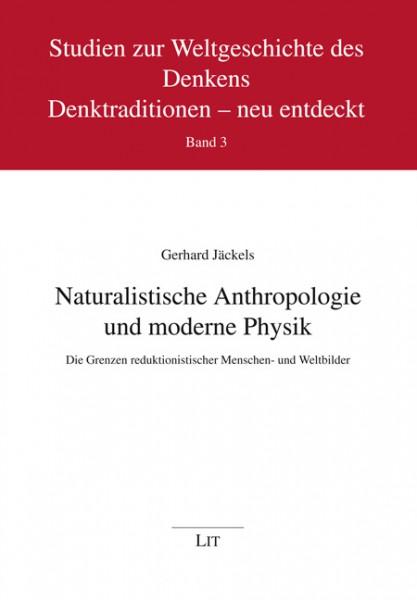 Naturalistische Anthropologie und moderne Physik