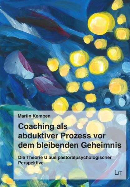 Coaching als abduktiver Prozess vor dem bleibenden Geheimnis