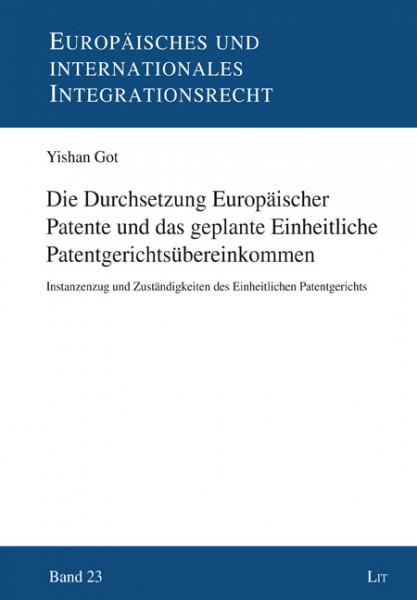 Die Durchsetzung Europäischer Patente und das geplante Einheitliche Patentgerichtsübereinkommen