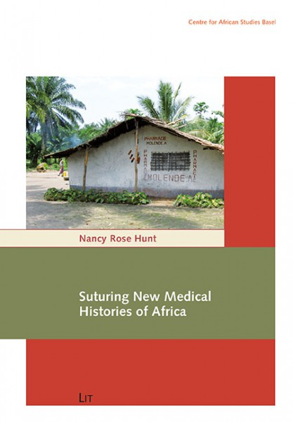 Suturing New Medical Histories of Africa