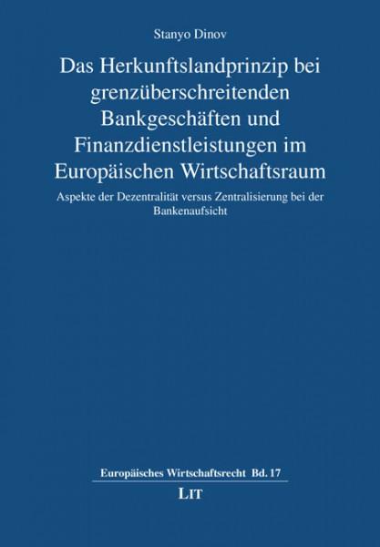 Das Herkunftslandprinzip bei grenzüberschreitenden Bankgeschäften und Finanzdienstleistungen im Europäischen Wirtschaftsraum
