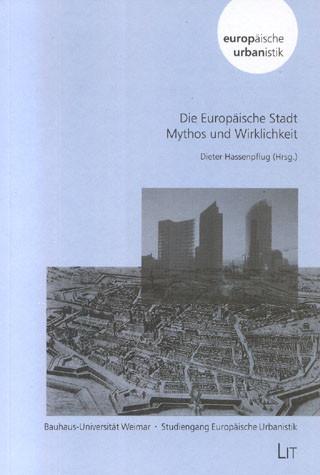 Die Europäische Stadt - Mythos und Wirklichkeit