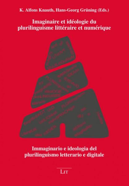 Imaginaire et idéologie du plurilinguisme littéraire et numérique