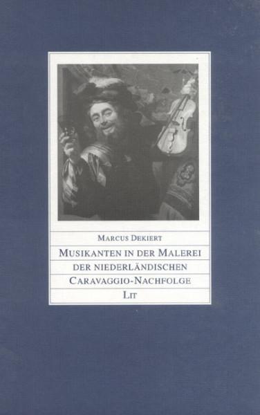 Musikanten in der Malerei der niederländischen Caravaggio-Nachfolge