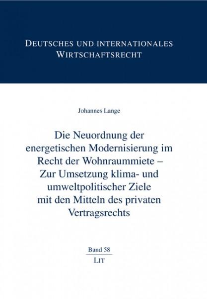Die Neuordnung der energetischen Modernisierung im Recht der Wohnraummiete - Zur Umsetzung klima- und umweltpolitischer Ziele mit den Mitteln des privaten Vertragsrechts