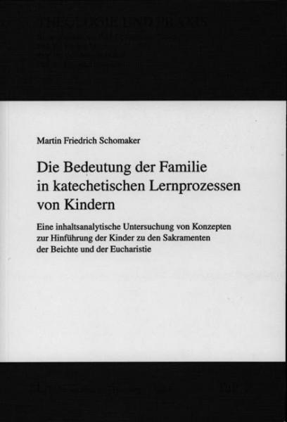 Die Bedeutung der Familie in katechetischen Lernprozessen von Kindern