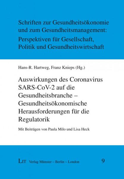 Auswirkungen des Coronavirus SARS-CoV-2 auf die Gesundheitsbranche - Gesundheitsökonomische Herausforderungen für die Regulatorik