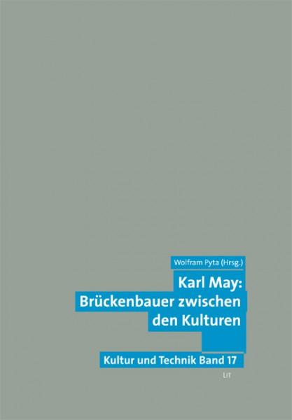 Karl May: Brückenbauer zwischen den Kulturen