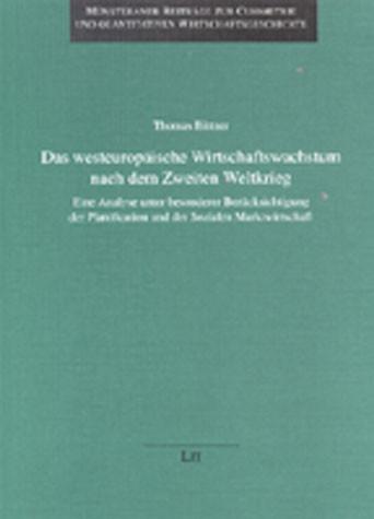 Das westeuropäische Wirtschaftswachstum nach dem Zweiten Weltkrieg
