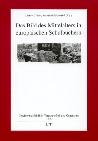 Das Bild des Mittelalters in europäischen Schulbüchern