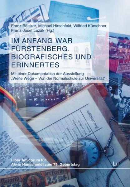 Im Anfang war Fürstenberg. Biografisches und Erinnertes