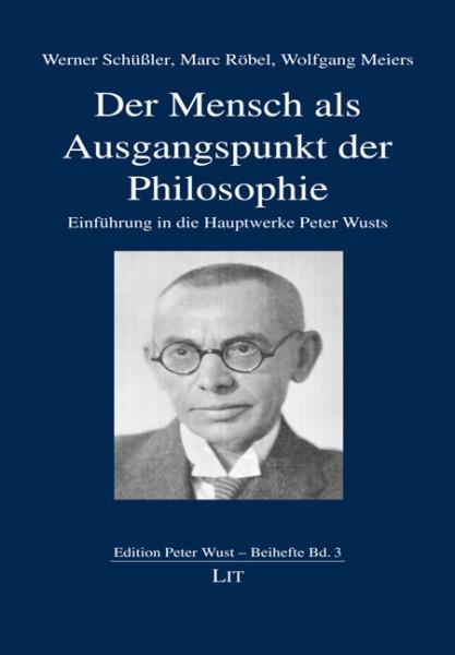 Der Mensch als Ausgangspunkt der Philosophie