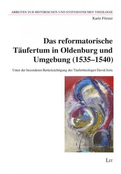 Das reformatorische Täufertum in Oldenburg und Umgebung (1535-1540)