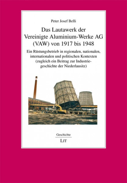 Das Lautawerk der Vereinigte Aluminium-Werke AG (VAW) von 1917 bis 1948
