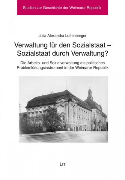 Verwaltung für den Sozialstaat - Sozialstaat durch Verwaltung?