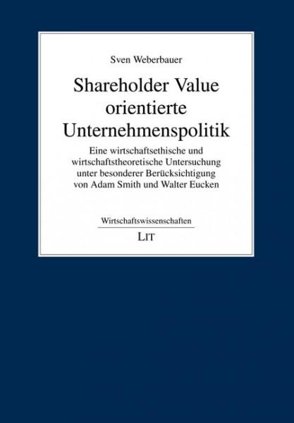 Shareholder Value orientierte Unternehmenspolitik