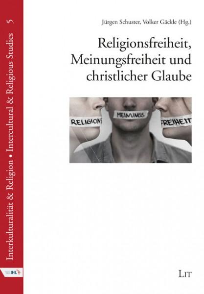 Religionsfreiheit, Meinungsfreiheit und christlicher Glaube