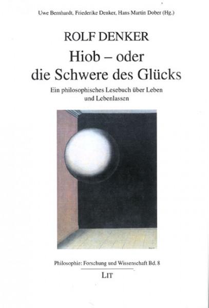 Rolf Denker: Hiob - oder die Schwere des Glücks