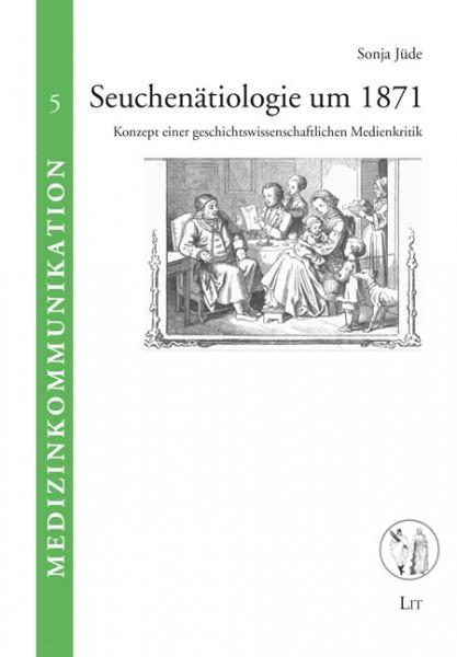 Seuchenätiologie um 1871