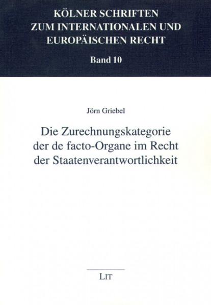 Die Zurechnungskategorie der de facto-Organe im Recht der Staatenverantwortlichkeit