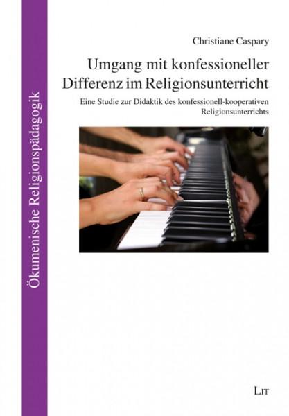 Umgang mit konfessioneller Differenz im Religionsunterricht