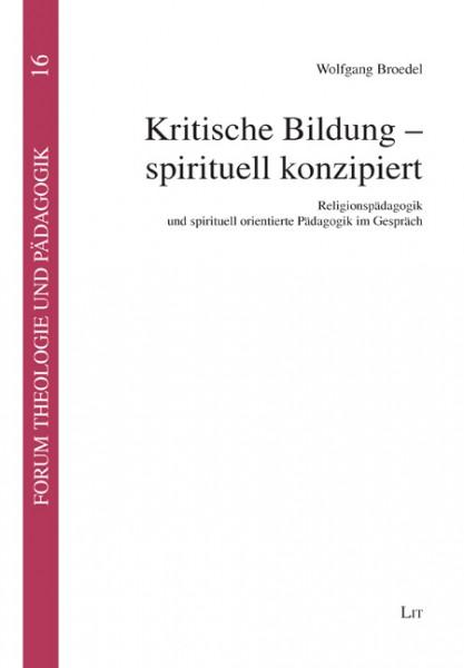 Kritische Bildung - spirituell konzipiert