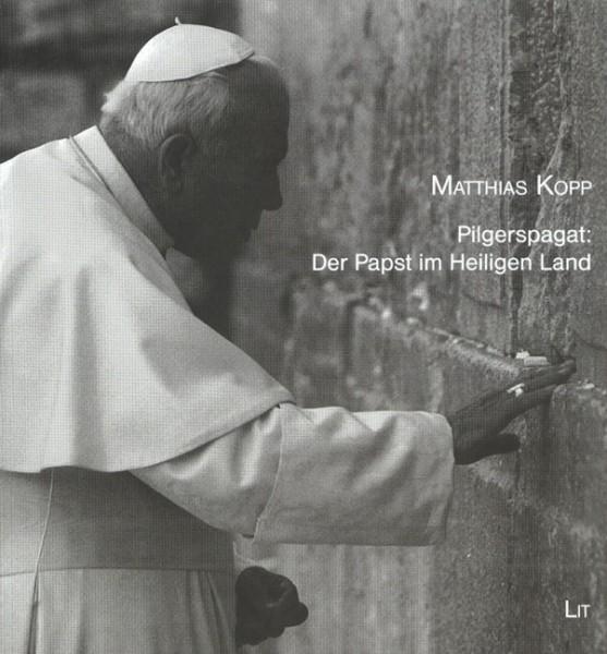 Pilgerspagat: Der Papst im Heiligen Land