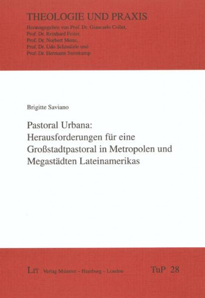 Pastoral Urbana: Herausforderungen für eine Großstadtpastoral in Metropolen und Megastädten Lateinamerikas