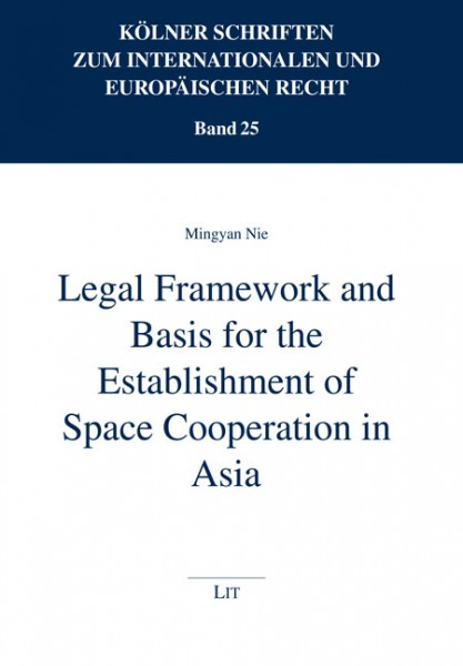 Legal Framework and Basis for the Establishment of Space Cooperation in Asia