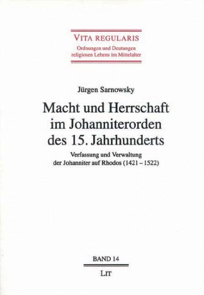 Macht und Herrschaft im Johanniterorden des 15. Jahrhunderts