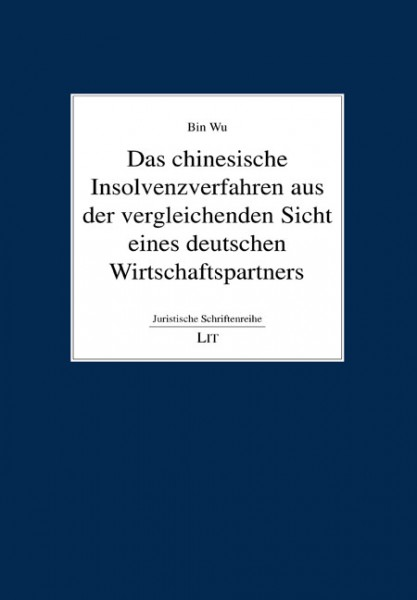 Das chinesische Insolvenzverfahren aus der vergleichenden Sicht eines deutschen Wirtschaftspartners