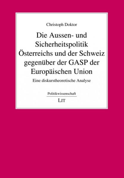 Die Aussen- und Sicherheitspolitik Österreichs und der Schweiz gegenüber der GASP der Europäischen Union
