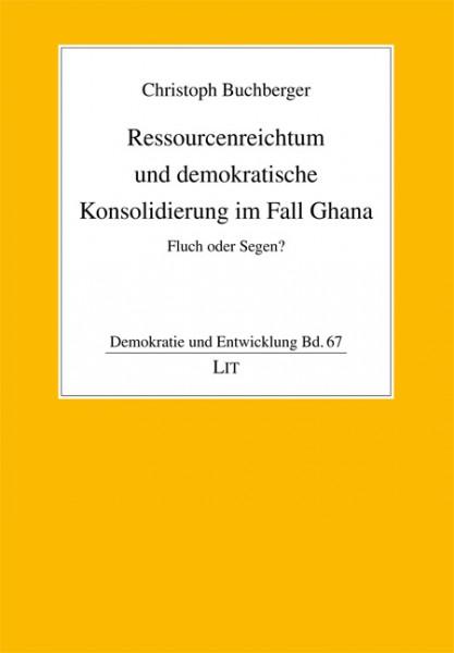 Ressourcenreichtum und demokratische Konsolidierung im Fall Ghana