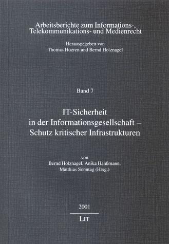 IT-Sicherheit in der Informationsgesellschaft - Schutz kritischer Infrastrukturen