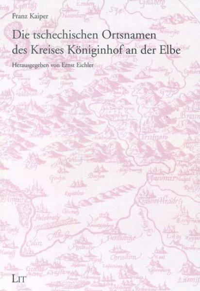 Die tschechischen Ortsnamen des Kreises Königinhof a. d. Elbe