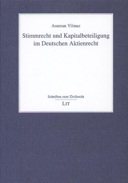 Stimmrecht und Kapitalbeteiligung im deutschen Aktienrecht