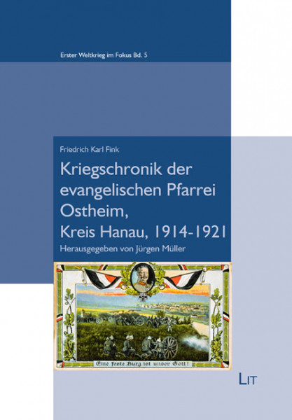 Kriegschronik der evangelischen Pfarrei Ostheim, Kreis Hanau, 1914-1921