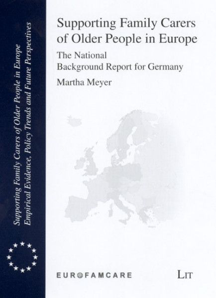 Supporting Family Carers of Older People in Europe - The National Background Report for Germany