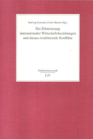 Die Ethnisierung internationaler Wirtschaftsbeziehungen und daraus resultierende Konflikte