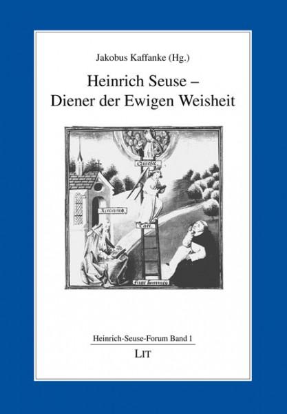 Heinrich Seuse - Diener der Ewigen Weisheit